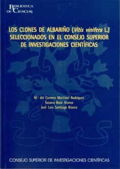 Los Clones De Albariño (vitis Vinifera L.) Seleccionados En El Co Nsejo Superior De Investigaciones Cientificas por Mª Del Carmen Martinez Rodriguez epub