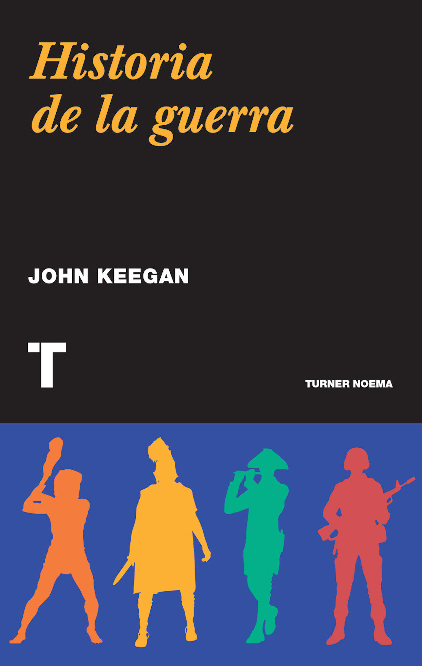 Historia De La Guerra   por John Keegan