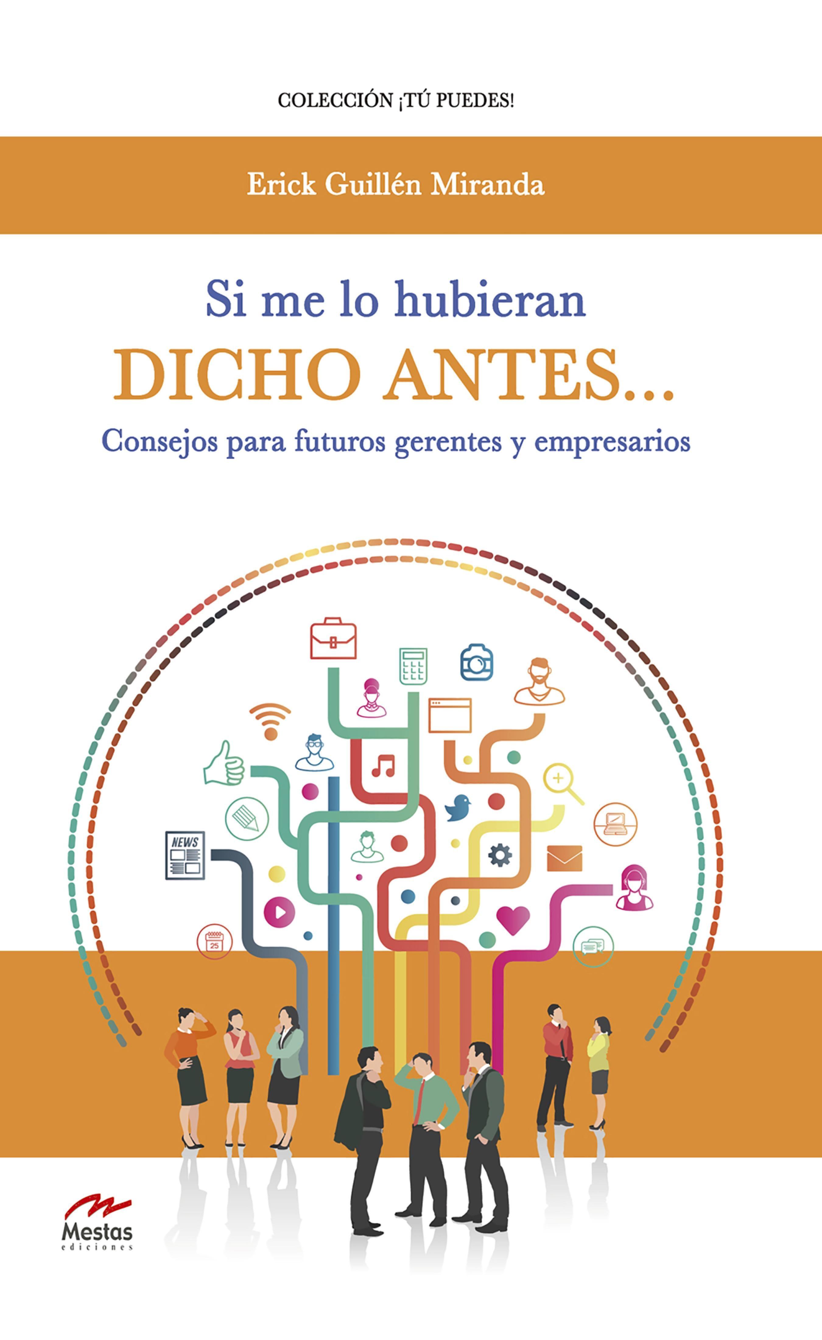 SI ME LO HUBIERAN DICHO ANTES… CONSEJOS PARA FUTUROS GERENTES Y ...