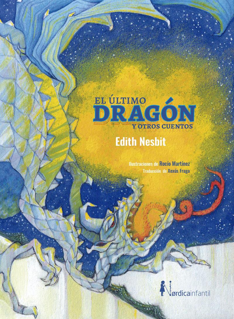 el ultimo dragon y otros cuentos-edith nesbit-9788417651336