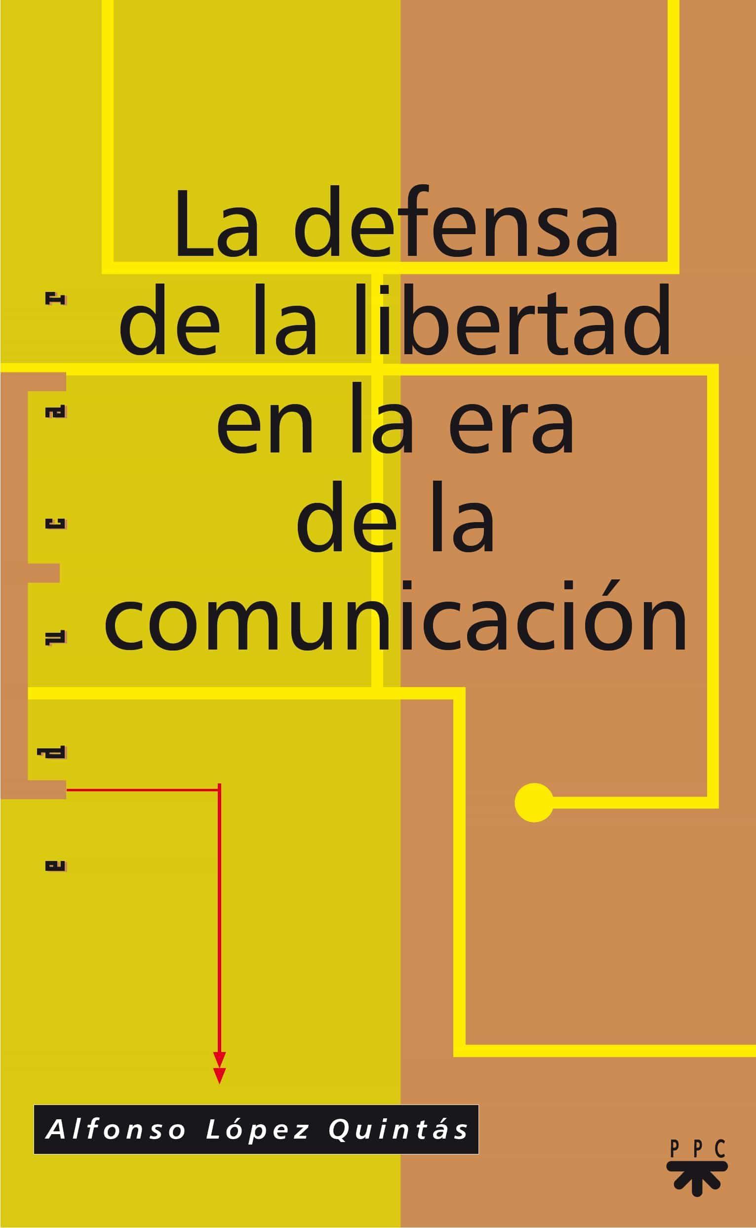 La Defensa De La Libertad En La Era De La Comunicacion por Alfonso Lopez Quintas epub