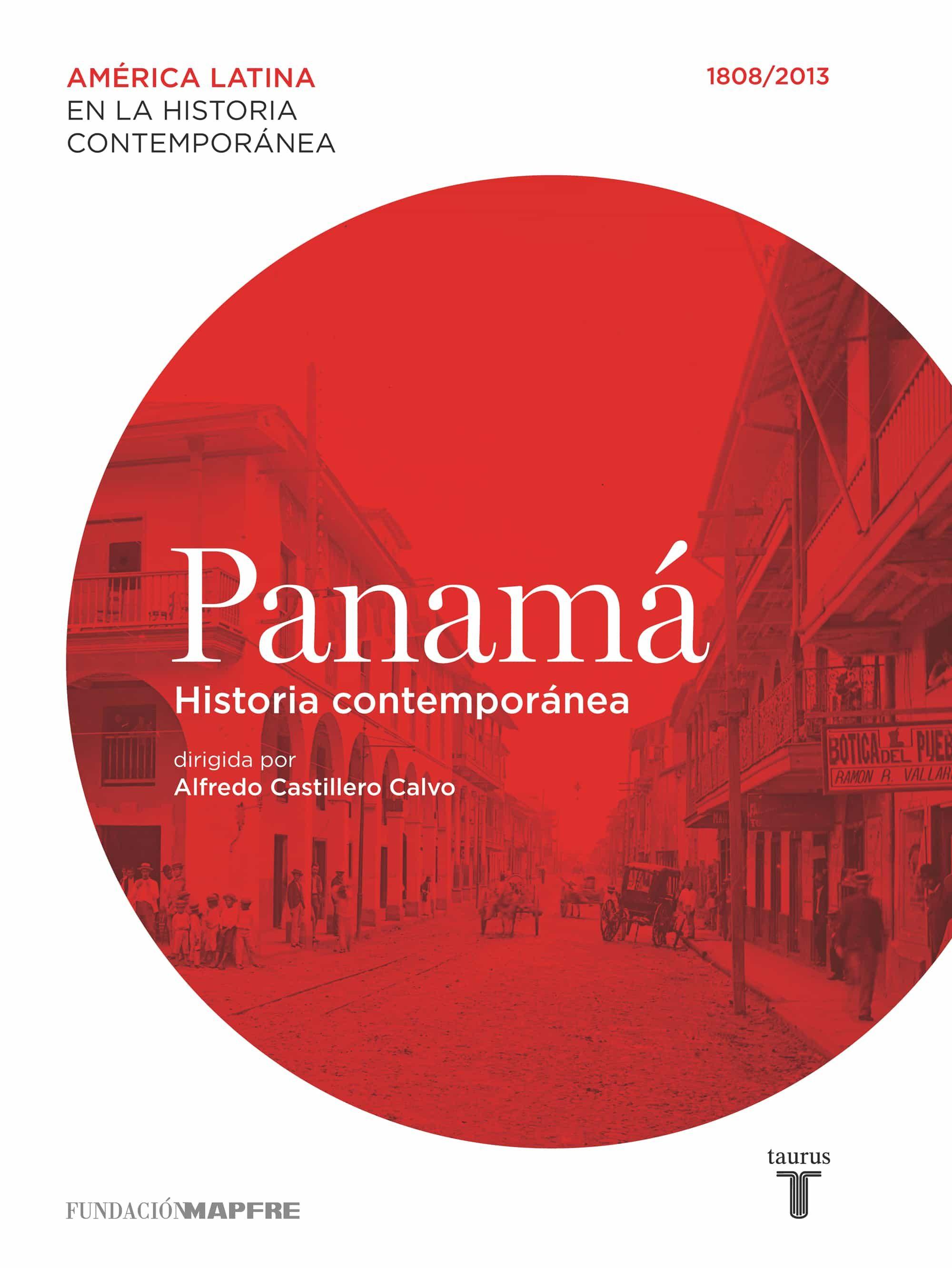 PANAMÁ. HISTORIA CONTEMPORÁNEA (1808-2013) EBOOK | ALFREDO ...