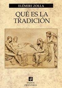 ¿que Es La Tradicion? por Elemire Zolla