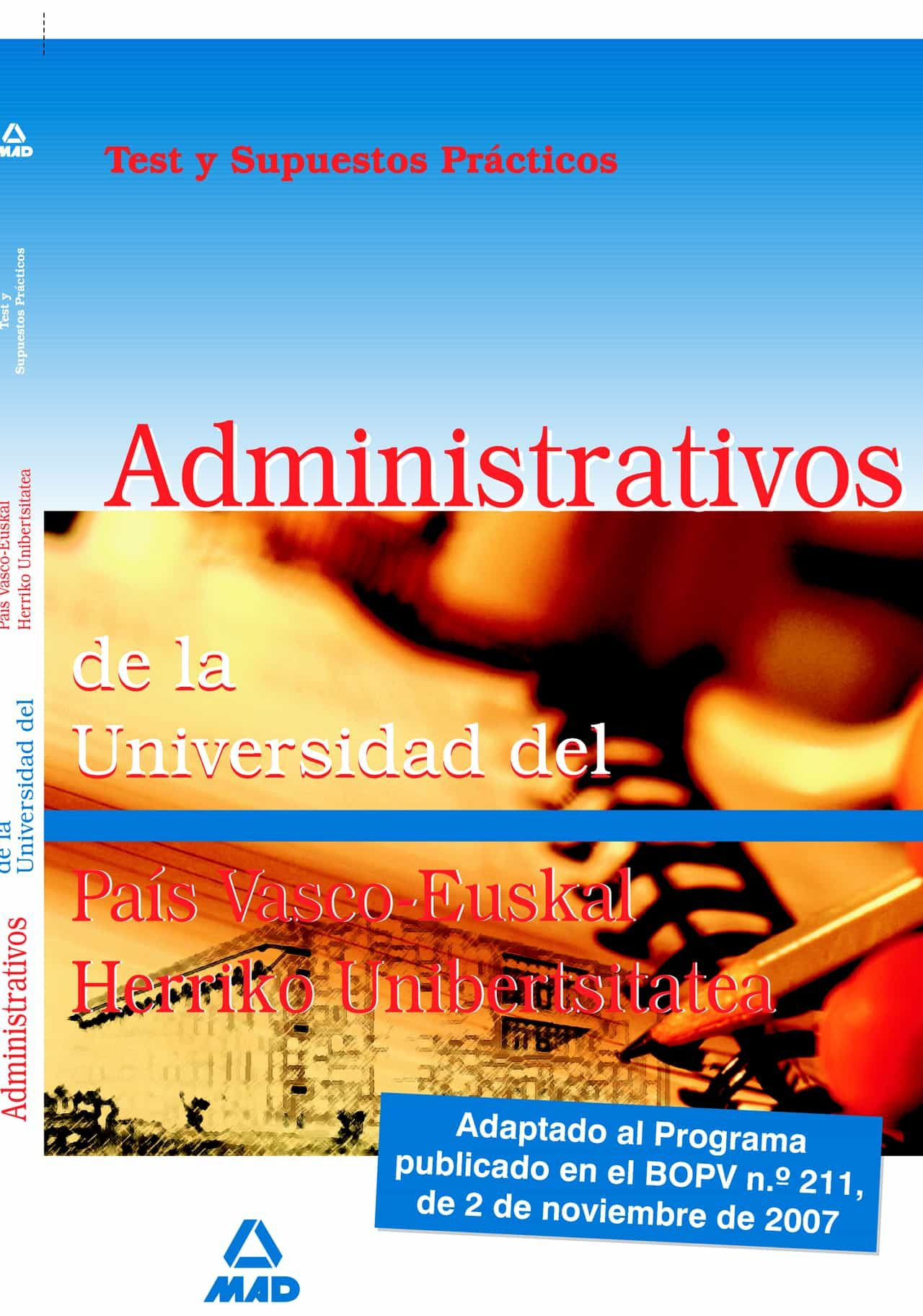 Administrativos De La Universidad Del Pais Vasco-euskal Herriko U Nibertsitatea. Test Y Supuestos Practicos por Vv.aa. epub