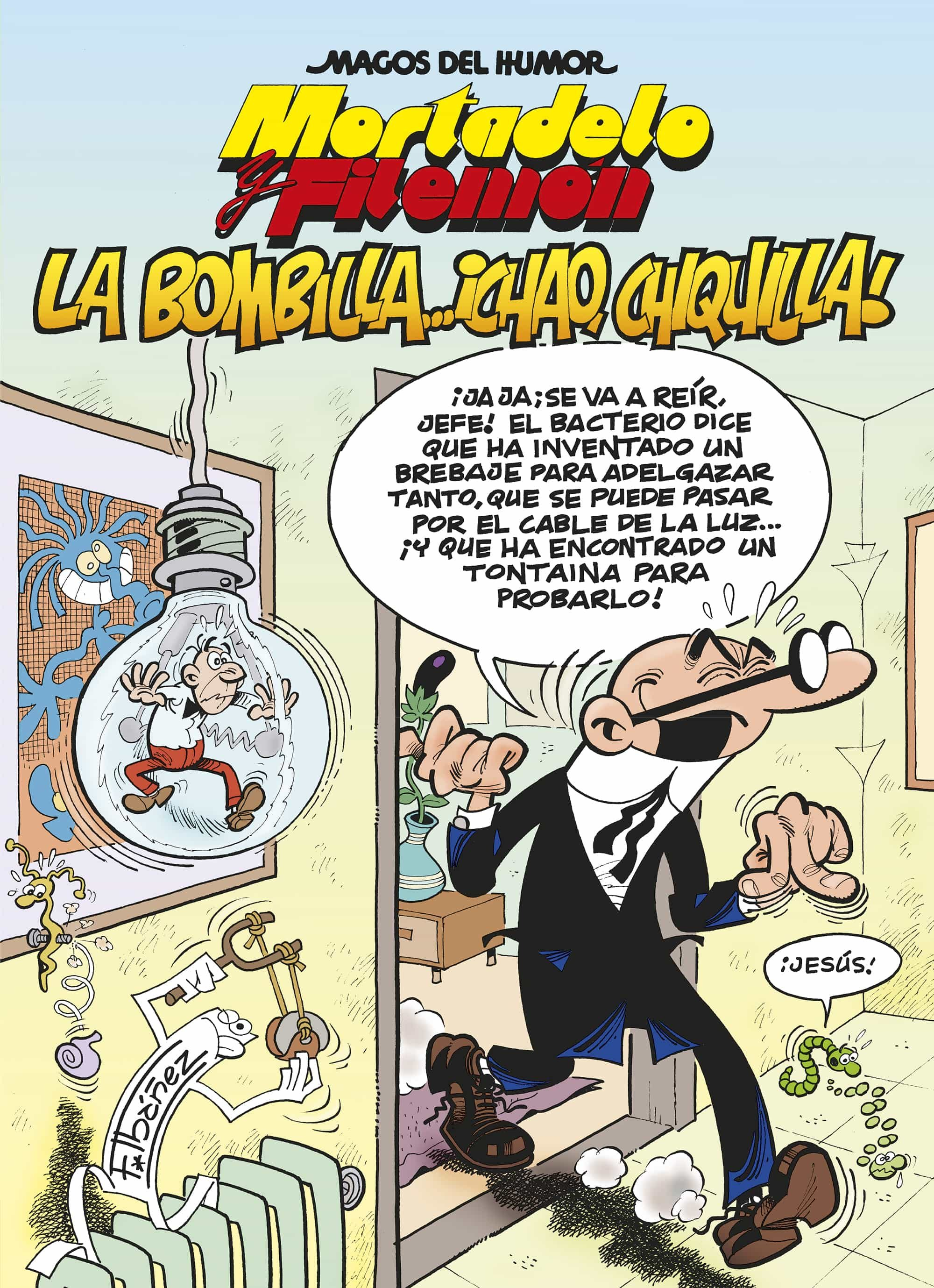 mortadelo y filemon: la bombilla ¡chao, chiquilla!-francisco ibañez-9788466648936