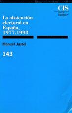 la abstencion electoral en españa, 1977-1993-manuel justel-9788474762136