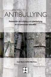 proyecto antibullying: prevencion de bullying y el cyberbullyng en la comunida educativa-jose maria aviles martinez-9788478695836