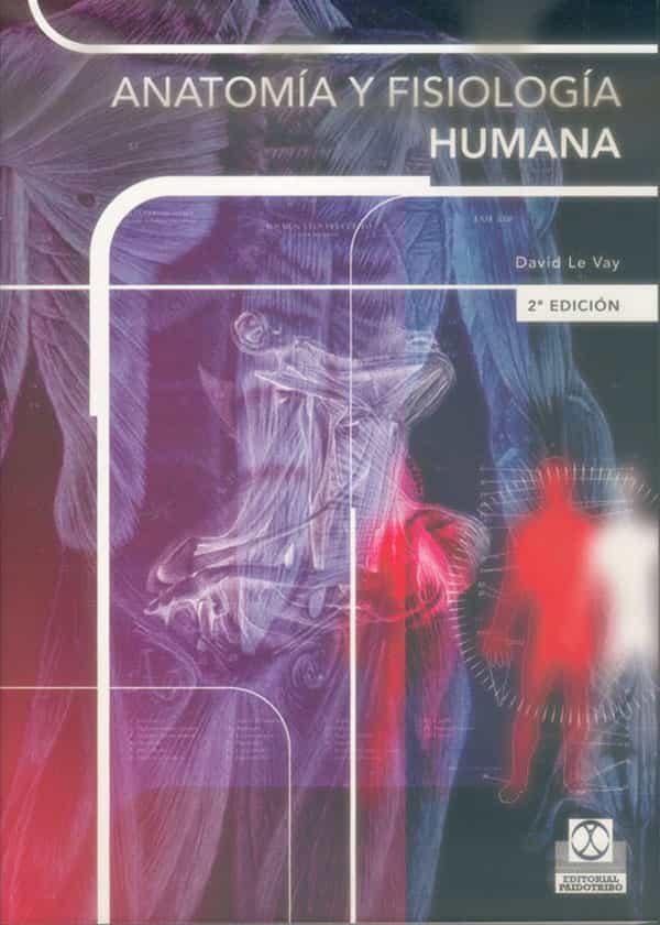 ANATOMIA Y FISIOLOGIA HUMANA | DAVID LE VAY | Comprar libro ...