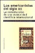 Los Americanistas Del Siglo Xix: La Construccion De Una Comunidad Cientifica Internacional por Leoncio Lopez-ocon;                                                                                                                                                                                                          Jean-pierre Chaumeil;       epub