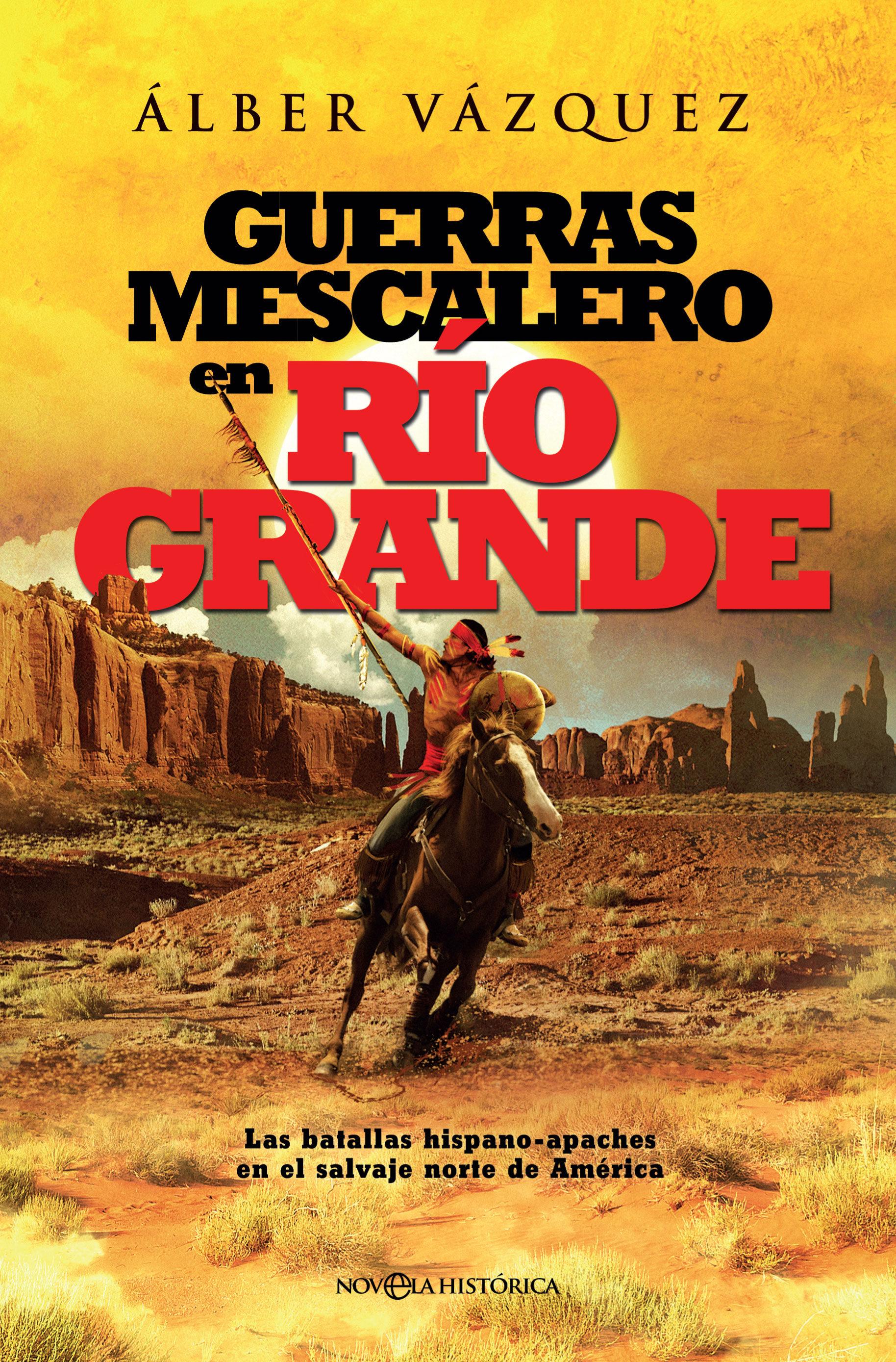 Guerras Mescalero En Río Grande   por Alber Vazquez