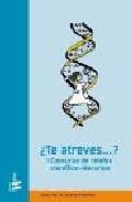 ¿te Atreves? (i Concurso De Relatos Cientifico-literarios) por Vv.aa. epub