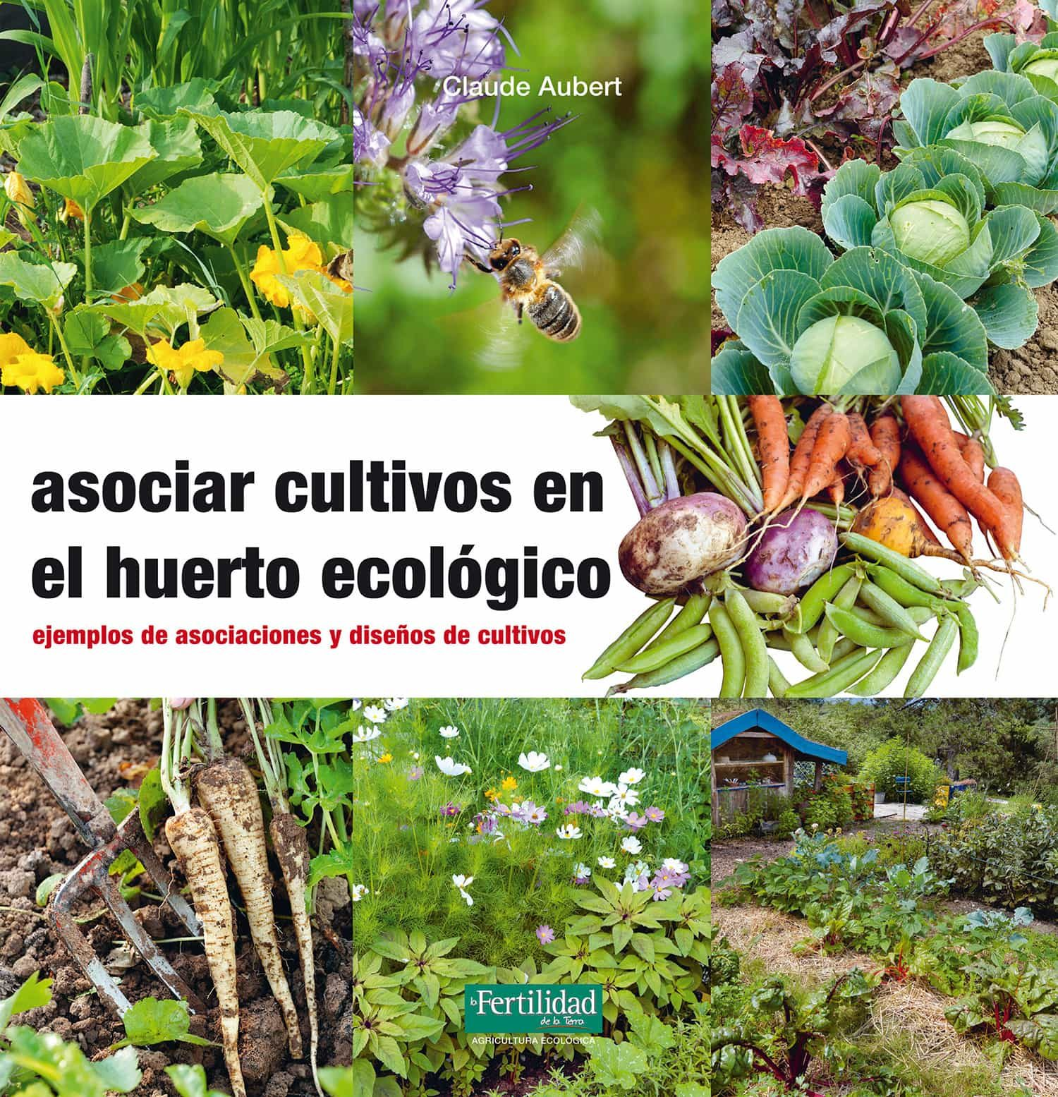 asociar cultivos en el huerto ecologico-claude aubert-9788494433436