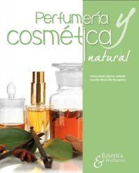 Perfumería Y Cosmética Natural (2ª Ed.) por M. Lourdes Mourelle Mosqueira