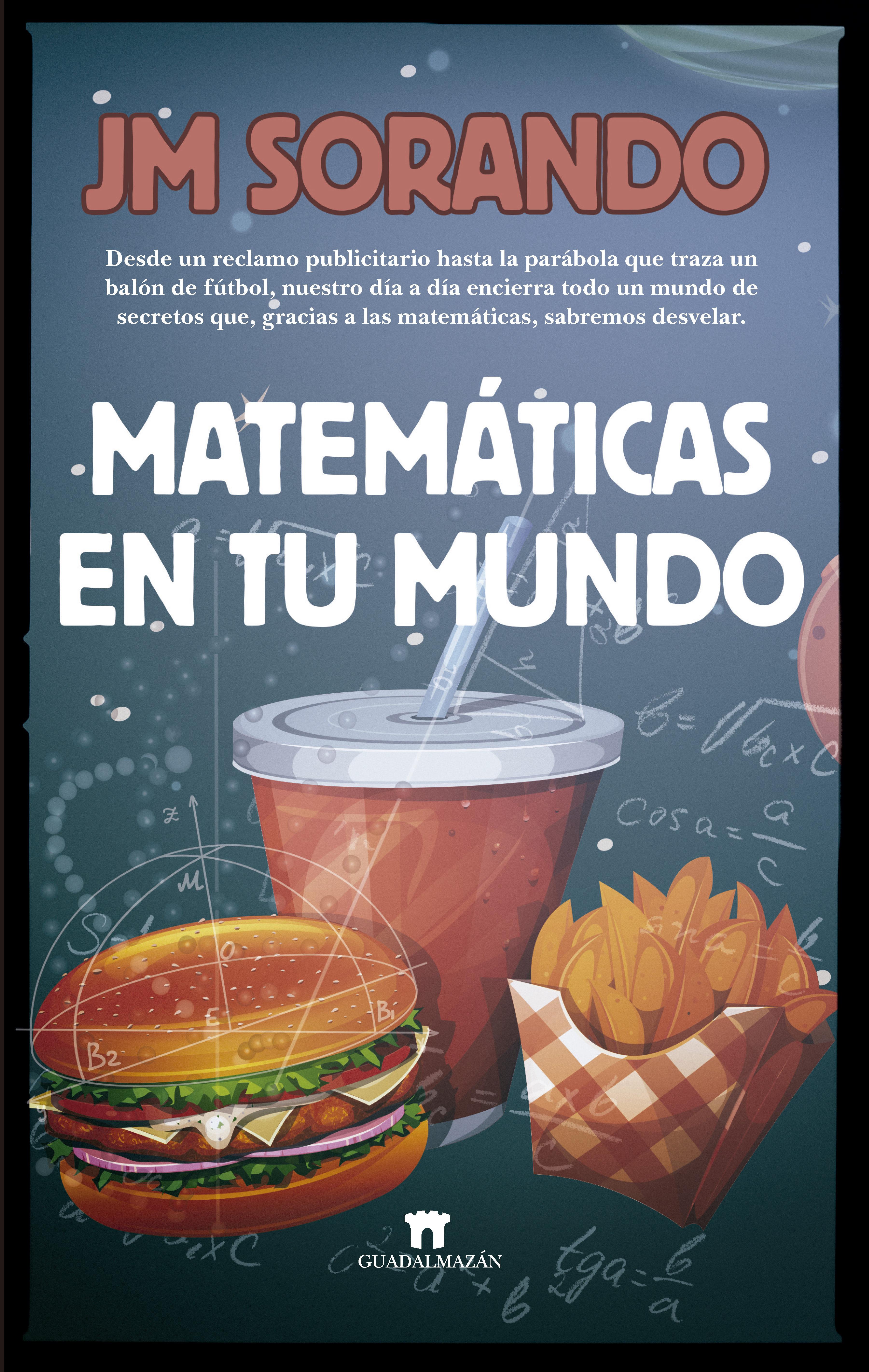 Matemáticas En Tu Mundo por Jose Maria Sorando Muzas