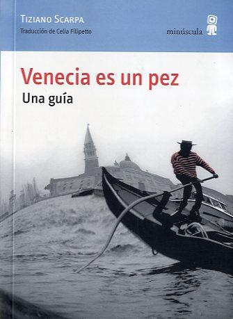 Venecia Es Un Pez: Una Guia por Tiziano Scarpa epub