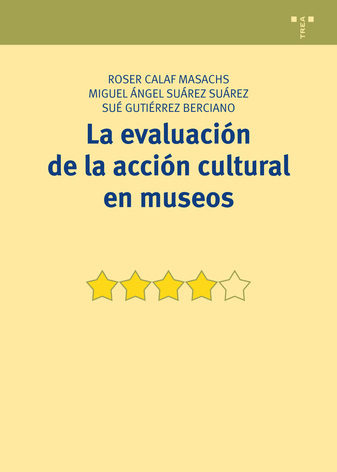 la evaluación de la accion cultural en museos-roser calaf-9788497048736