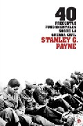 40 Preguntas Fundamentales Sobre La Guerra Civil por Stanley G. Payne