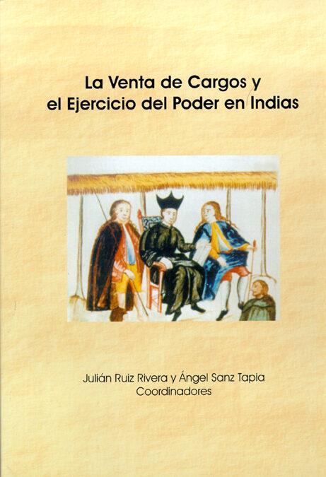La Venta De Cargos Y El Ejercicio Del Poder En Indias por Ruiz Rivera Julian B epub