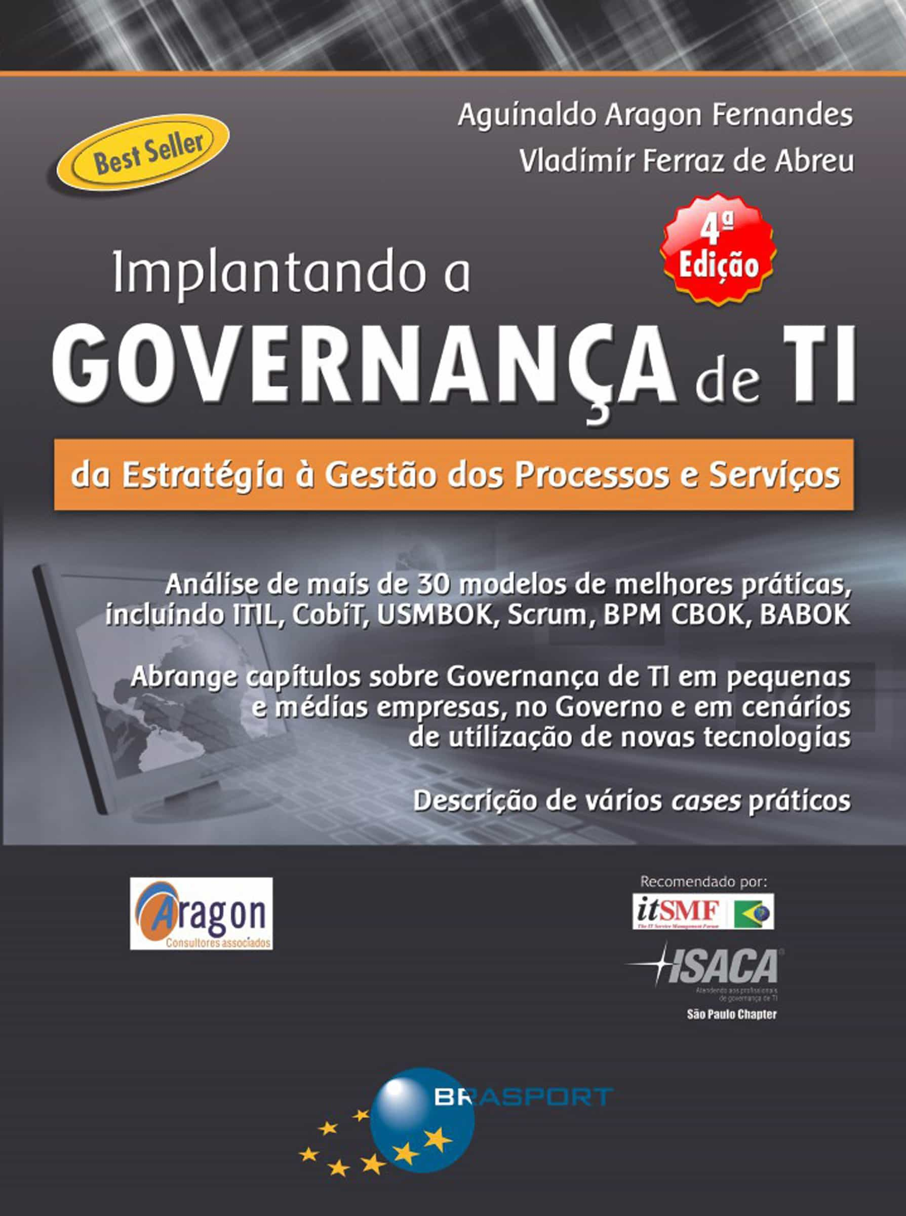 Implantando a governança de ti (4ª edição): da estratégia à gestão.