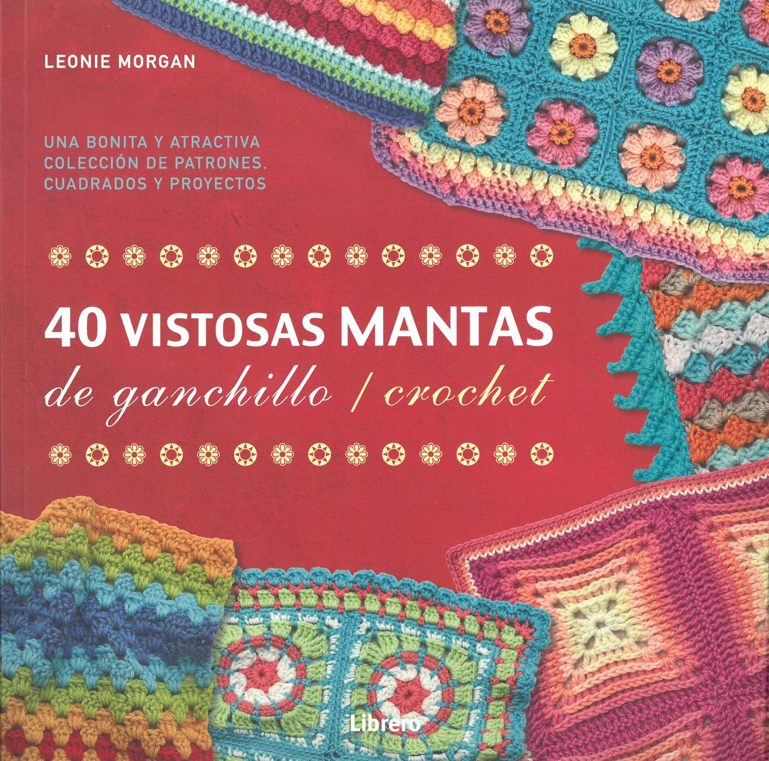 40 VISTOSAS MANTAS DE GANCHILLO / CROCHET | LEONIE MORGAN | Comprar ...