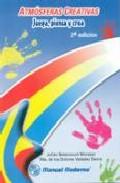 Atmosferas Creativas: Juega, Piensa Y Crea (2ª Ed.) por J. Betancourt Morejon;                                                                                                                                                                                                          Valadez epub