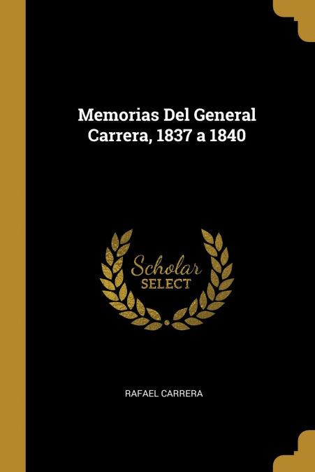 Descarga gratuita Memorias Del General Carrera, 1837 A 1840 Epub