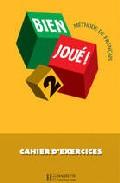 Bien Joue 2 (cahier De Exercices) por Vv.aa. epub