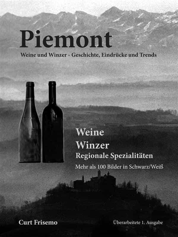 piemont  - winzer, weine und regionale köstlichkeiten (ebook)-curt frisemo-9783960140146