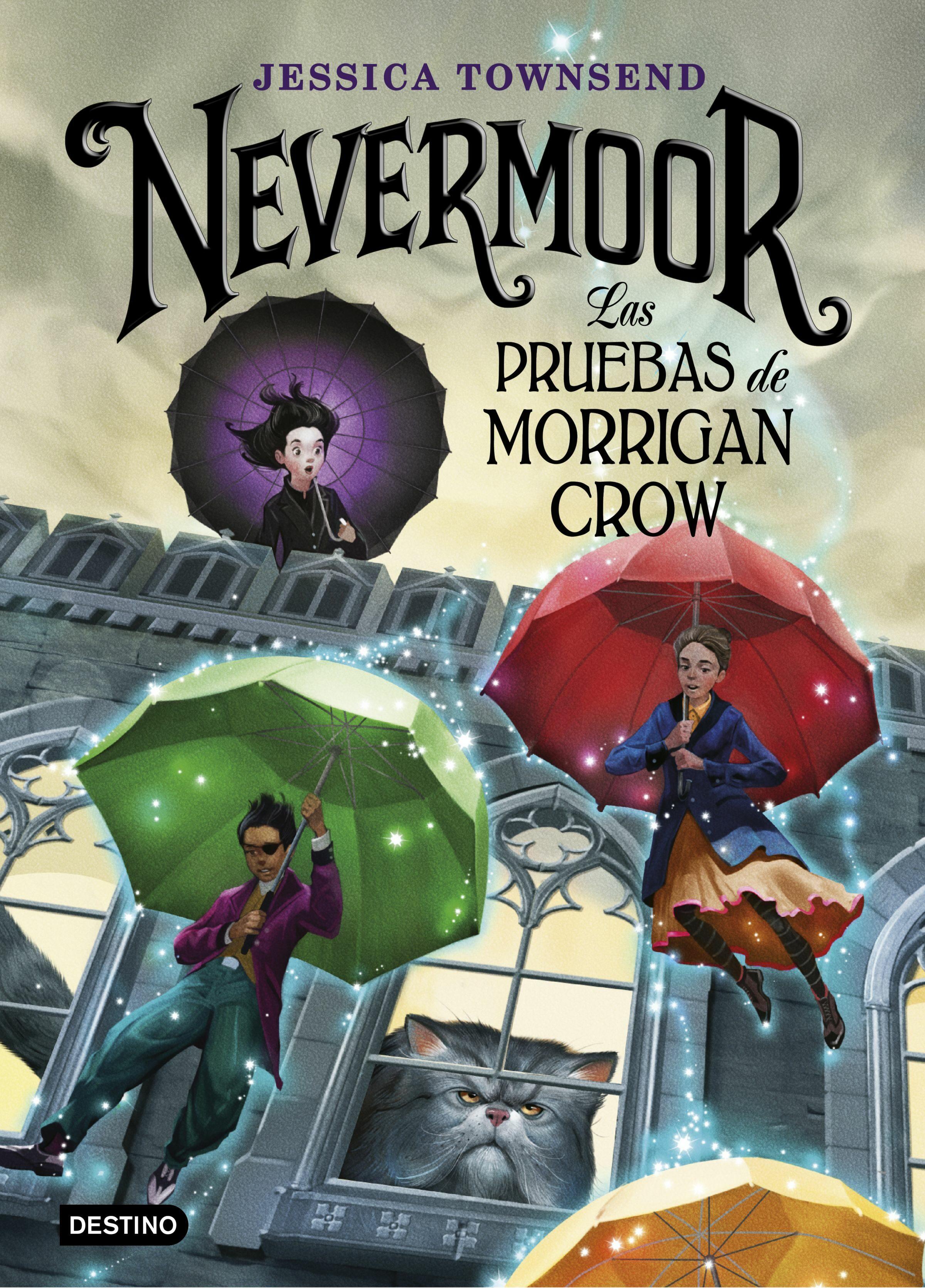Nevermoor 1: Las Pruebas De Morrigan Crow por Jessica Townsend
