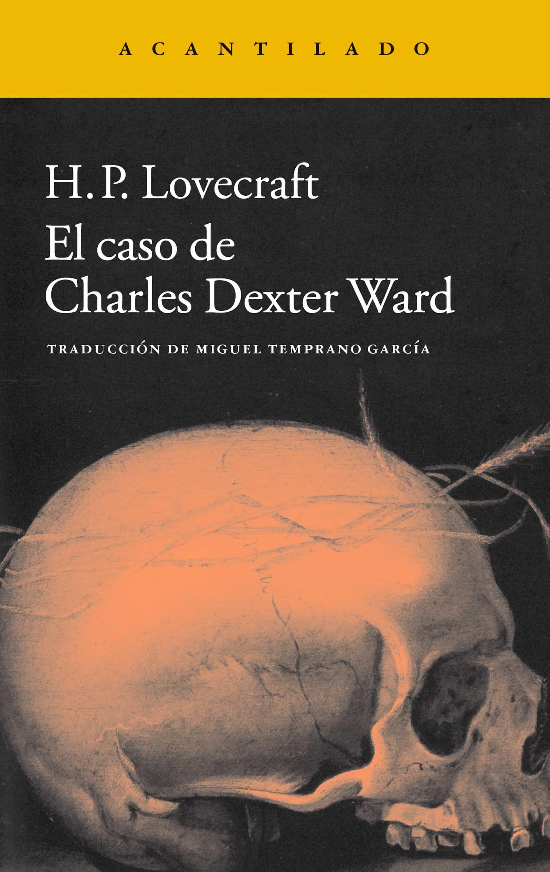 El Caso De Charles Dexter Ward   por H.p. Lovecraft