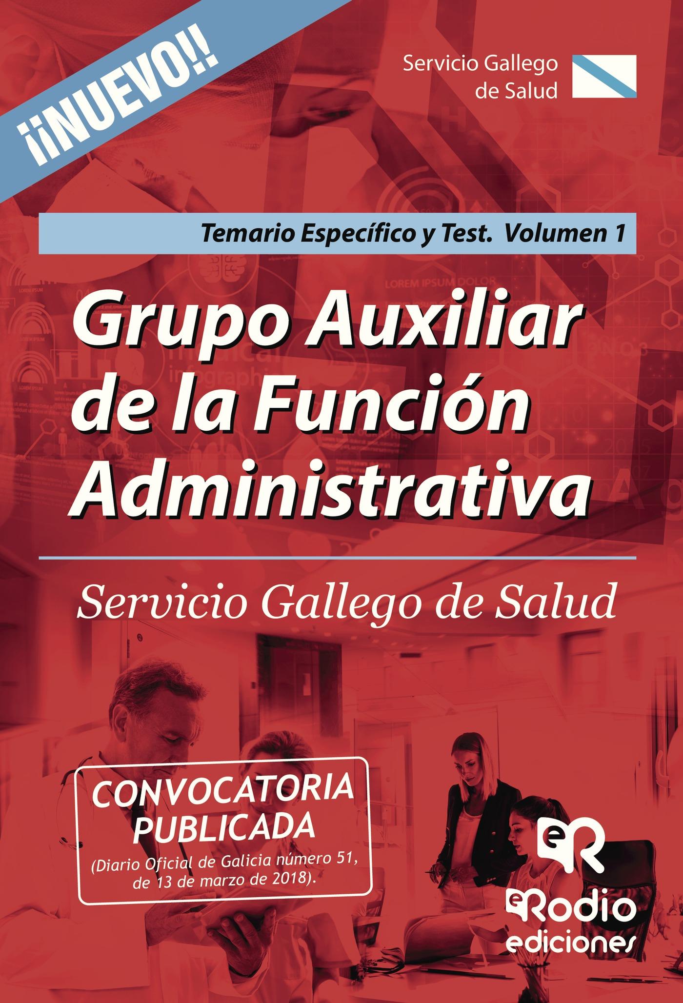 Grupo Auxiliar De La Función Administrativa Del Servicio Gallego De Salud. Temario Específico Y Test. Volumen 1. por Vv.aa.
