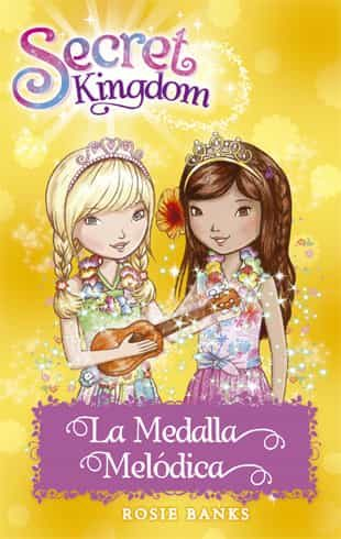 Secret Kingdom 28. La Medalla Melódica por Rosie Banks epub