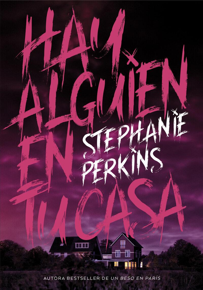 Hay Alguien En Tu Casa por Stephanie Perkins
