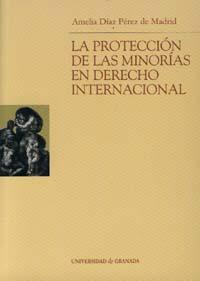 La Proteccion De Las Minorias En Derecho Internacional por Amelia Diaz Perez De Madrid