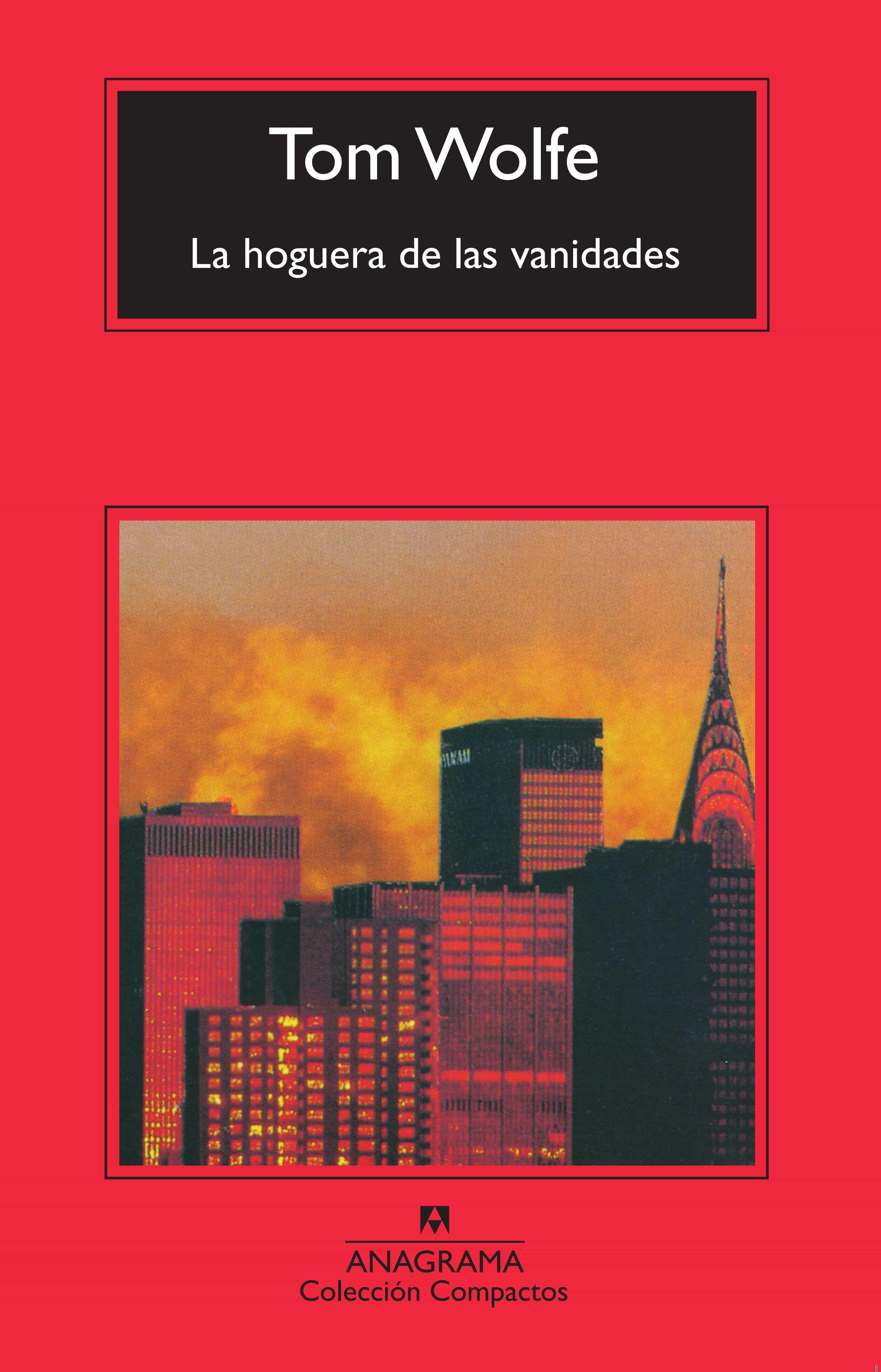 La Hoguera De Las Vanidades Tom Wolfe