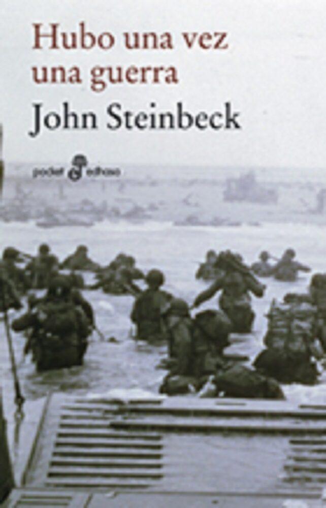 Hubo Una Vez Una Guerra por John Steinbeck