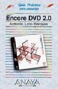 Encore Dvd 2.0 (guia Practica Para Usuarios) por Antonio Lirio Barajas epub
