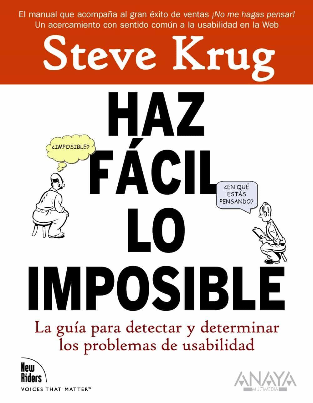 haz facil lo imposible: la guia para detectar y determinar los pr oblemas de usabilidad-steve krug-9788441527546