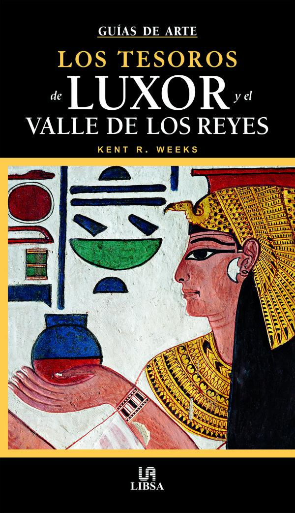 (pe) Los Tesoros De Luxor Y El Valle De Los Reyes (guias De Arte Y Viajes) por Kent R. Weeks epub