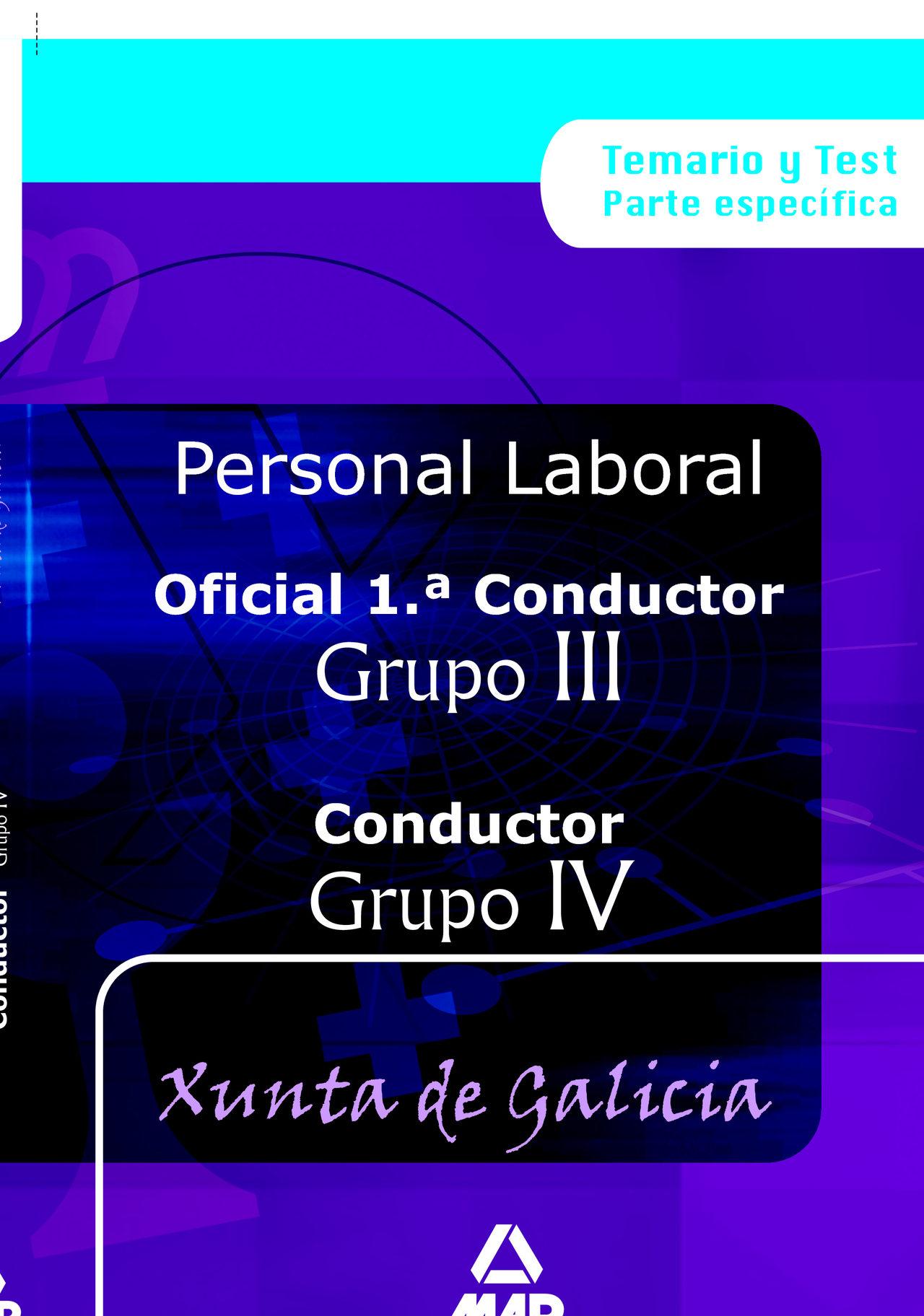 Oficial 1ª Conductores (grupo Iii) Y Conductores (grupo Iv): Pers Onal Laboral De La Xunta De Galicia: Temario Y Test por Vv.aa.