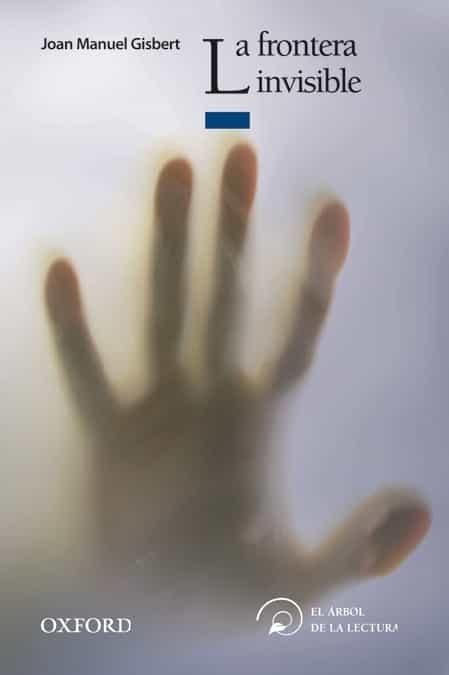 descargar LA FRONTERA INVISIBLE (EL ARBOL DE LA LECTURA)(+ 14 AÑOS) pdf, ebook
