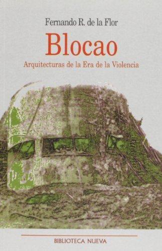 blocao, arquitecturas de la era de la violencia-fernando rodriguez de la flor-9788470308246