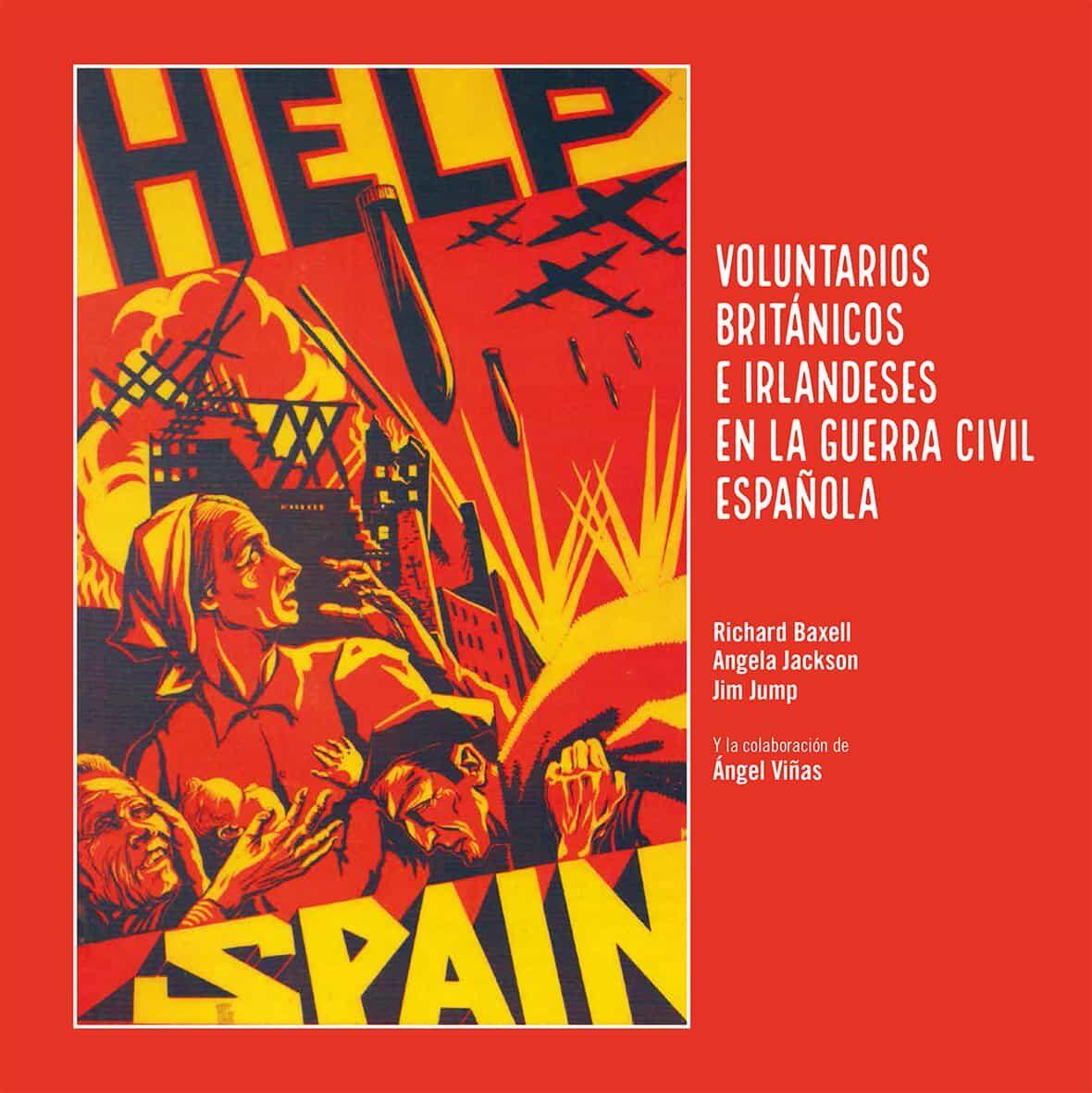 Help Spain. Voluntarios Británicos E Irlandeses En La Guerra Civi L Española por Richard; Jackson, Angela; Jump, Jim Baxell epub