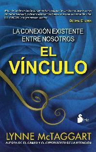 el vinculo: la conexion existente entre nosotros (rustica)-lynne mc taggart-9788478087846