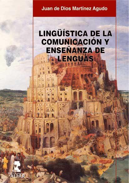 Linguistica De La Comunicacion Y Enseñanza De Lenguas por Juan De Dios Martinez Agudo epub