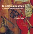 La Paraula Figurada: La Presencia Del Llibre A Les Col·leccions D El Mnac por Vv.aa.