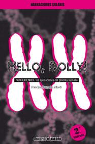 Hello, Dolly!: Para Entender: Las Aplicaciones Del Genoma Humano por Francesc Murgadas