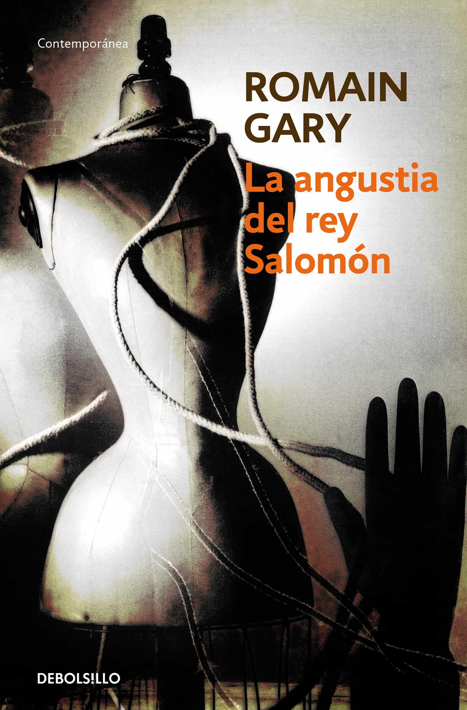 La Angustia Del Rey Salomon por Romain Gary