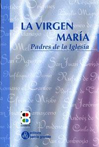 La Virgen Maria: Padres De La Iglesia por Vv.aa. Gratis