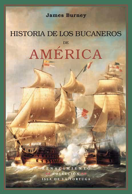 historia de los bucaneros de america-james burney-9788484722946